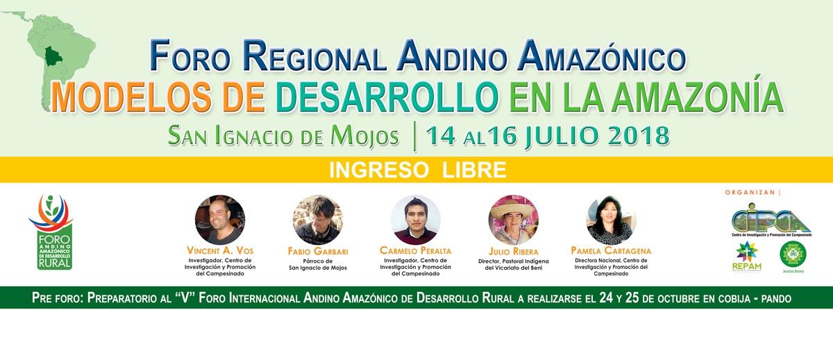 Foro Regional Andino Amazónico - Modelos de Desarrollo en la Amazonía