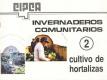 Invernaderos Comunitarios, Nº 2. Cultivo de hortalizas