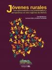 Jóvenes Rurales. Una aproximación a su problemática y perspectivas en seis regiones de Bolivia