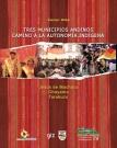 Tres Municipios Andinos Camino a la Autonomía Indigena