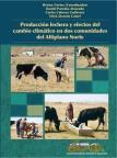 Producción lechera y efectos del cambio climático en dos comunidades del Altiplano Norte