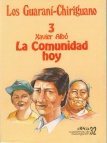 Los Guaraní-Chiriguano, Nº 3. La comunidad hoy. Cuadernos de Investigación, Nº 32