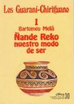Los Guaraní-Chiriguano, Nº 1. Ñande Reko nuestro modo de ser. Cuadernos de Investigación, Nº 30