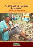 Para que no se pierda la historia: diario de la VIII marcha indígena por la defensa del TIPNIS y los territorios indígenas 2012