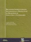 Relaciones interculturales, sociopolíticas y productivas en municipios de Santa Cruz y Cochabamba. U-PIEB, Nº 1