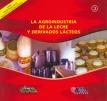 La agroindustria de la leche y derivados lácteos. Transformación de Productos Agropecuarios, Nº 3
