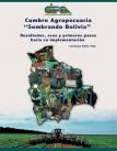 """Cumbre Agropecuaria """"Sembrando Bolivia"""" Resultados, ecos y primeros pasos a su implementación"""