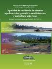 Capacidad de resiliencia de sistemas agroforestales, ganadería semiintensiva y agricultura bajo riego. Beneficios alcanzados por la PEP del CIPCA