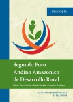 Memoria Segundo Foro Andino Amazónico de Desarrollo Rural