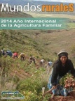 Mundos Rurales No 10. 2014 Año Internacional de la Agricultura Familiar
