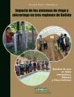 Impacto de los sistemas de riego y microriego en tres regiones de Bolivia.