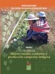 Mujeres rurales, economía y producción campesina indígena