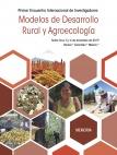 Memoria Primer Encuentro Internacional de Investigadores Modelos de Desarrollo Rural y Agroecología