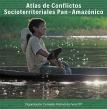 Atlas de Confictos Socioterritoriales Pan-Amazónico