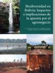 Biodiversidad en Bolivia: impactos e implicaciones de la apuesta por el agronegocio