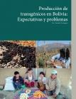 Producción de transgénicos en Bolivia: Expectativas y problemas