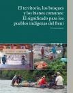 El territorio, los bosques y los bienes comunes: El significado para los pueblos indígenas del Beni