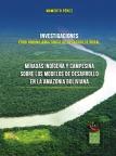 Miradas Indígena y Campesina Sobre los modelos de Desarrollo sobre los modelos de Desarrollo en la Amazonia Boliviana