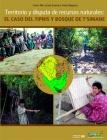 Territorio y disputa de recursos naturales: el caso de TIPNIS y Bosque de Tsimane