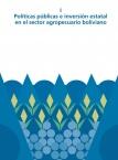 Políticas públicas e inversión estatal en el sector agropecuario boliviano
