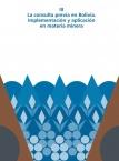 La consulta previa en Bolivia. Implementación y aplicación en materia minera