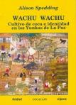 Wachu Wachu: cultivo de coca e identidad en los Yungas de La Paz. Cuadernos de Investigación, Nº 40