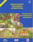 Producción y Seguridad Alimentaria. Producción de Hortalizas Orgánicas. Agricultura Sostenible, Nº 3